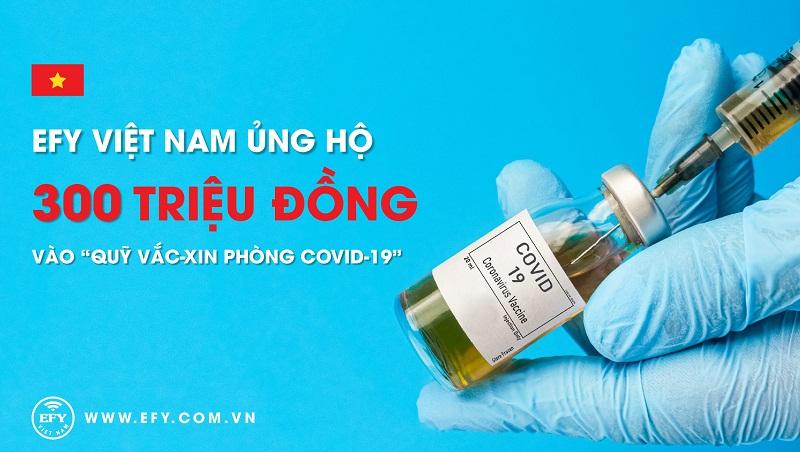 Với trách nhiệm của doanh nghiệp, EFY Việt Nam đã ủng hộ để phòng chống dịch Covid-19.